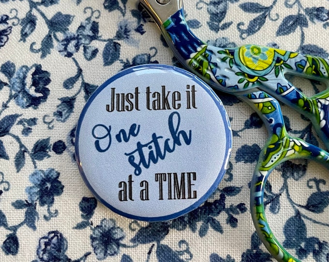 Just Take it One Stitch at a Time - Needle Minder Magnet --Gift or Stocking Stuffer for Stitchers