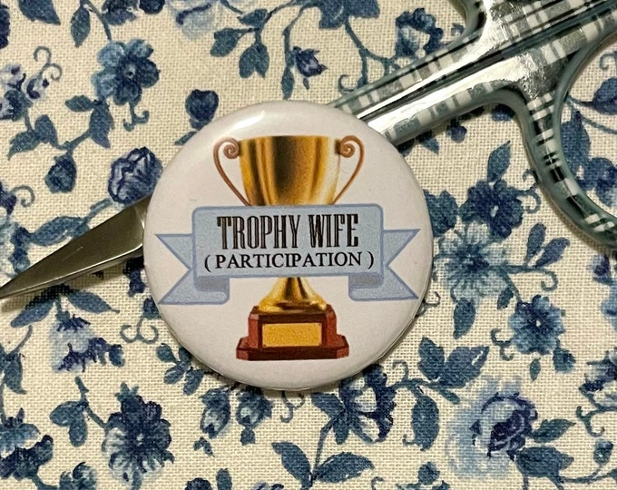 Trophy Wife (Participation) Needle Minder Magnet --Gift or Stocking Stuffer for Stitchers