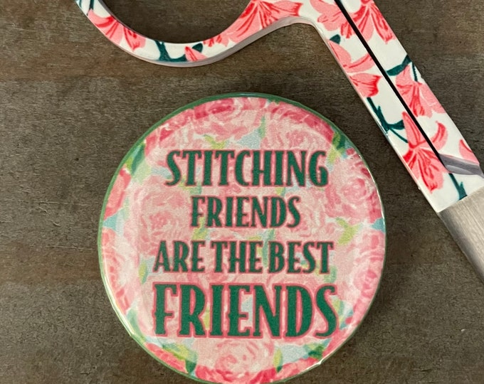 Stitching Friends are the Best Friends Needle Minder Magnet --Gift or Stocking Stuffer