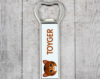 A beer bottle opener with a Toyger cat. A new collection with the cute Art-Dog cat