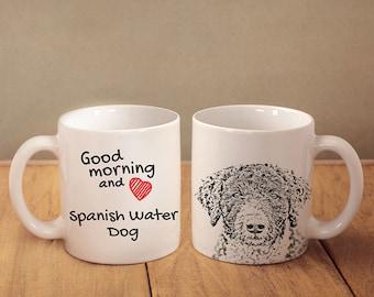 """Spanish Water Dog - a mug with a dog. """"Good morning and love..."""". High quality ceramic mug. Dog Lover Gift, Christmas Gift"""