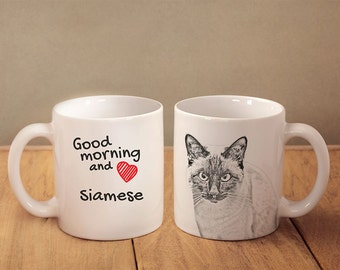 """Siamese cat- mug with a cat and description:""""Good morning and love..."""" High quality ceramic mug. Dog Lover Gift, Christmas Gift"""