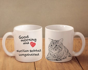 "Kurilian Bobtail longhaired - mug with a cat and description:""Good morning and love..."" High quality ceramic mug. NEW COLLECTION!"