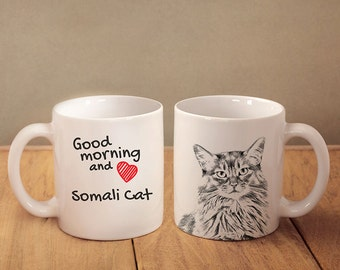 "Somali cat  - mug with a cat and description:""Good morning and love..."" High quality ceramic mug. Dog Lover Gift, Christmas Gift"