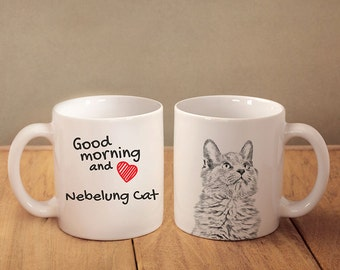 "Nebelung- mug with a cat and description:""Good morning and love..."" High quality ceramic mug. Dog Lover Gift, Christmas Gift"