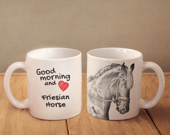 """Friesian, Frisian- mug with a horse and description:""""Good morning and love..."""" High quality ceramic mug. NEW COLLECTION!"""