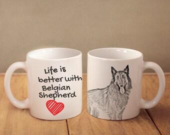 "Belgian Shepherd, Malinois - mug with a dog - heart shape . ""Life is better with..."". High quality ceramic mug"