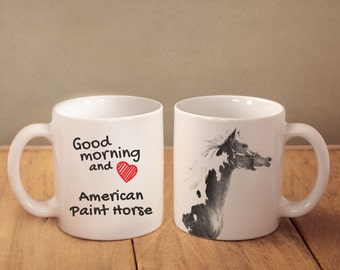 """American Paint Horse - mug with a horse and description:""""Good morning and love..."""" High quality ceramic mug. Dog Lover Gift, Christmas Gift"""