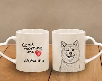 """Akita Inu - mug with a dog - heart shape . """"Good morning and love..."""". High quality ceramic mug. Dog Lover Gift, Christmas Gift"""