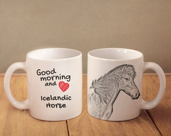 """Icelandic horse- mug with a horse and description:""""Good morning and love..."""" High quality ceramic mug. Dog Lover Gift, Christmas Gift"""