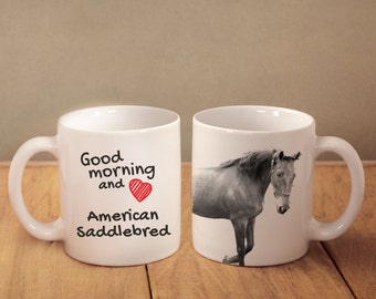"American Saddlebred - mug with a horse and description:""Good morning and love..."" High quality ceramic mug. Dog Lover Gift, Christmas Gift"