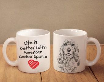 "American Cocker Spaniel - mug with a dog - heart shape . ""Life is better with..."". High quality ceramic mug. Dog Lover Gift, Christmas Gift"