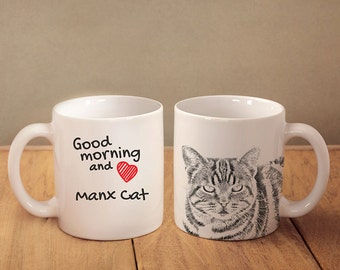 "Manx cat  - mug with a cat and description:""Good morning and love..."" High quality ceramic mug. Dog Lover Gift, Christmas Gift"