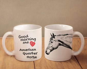 """American Quarter Horse - mug with a horse and description:""""Good morning and love..."""" High quality ceramic mug. NEW COLLECTION!"""