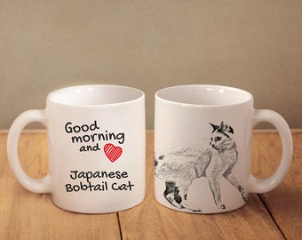 "Japanese Bobtail - mug with a cat and description:""Good morning and love..."" High quality ceramic mug. Dog Lover Gift, Christmas Gift"