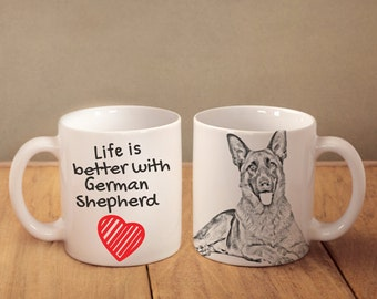 "German Shepherd - mug with a dog - heart shape . ""Life is better with..."". High quality ceramic mug"