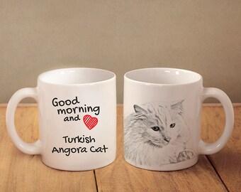 """Turkish Angora - mug with a cat and description:""""Good morning and love..."""" High quality ceramic mug. Dog Lover Gift, Christmas Gift"""