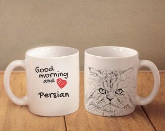 "Persian - mug with a cat and description:""Good morning and love..."" High quality ceramic mug. Dog Lover Gift, Christmas Gift"