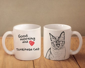 "Tonkinese cat  - mug with a cat and description:""Good morning and love..."" High quality ceramic mug. Dog Lover Gift, Christmas Gift"