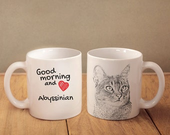 """Abyssinian cat - mug with a cat and description:""""Good morning and love..."""" High quality ceramic mug. Dog Lover Gift, Christmas Gift"""