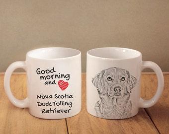 """Nova Scotia duck tolling retriever - a mug with a dog. """"Good morning and love..."""". High quality ceramic mug. NEW COLLECTION!"""