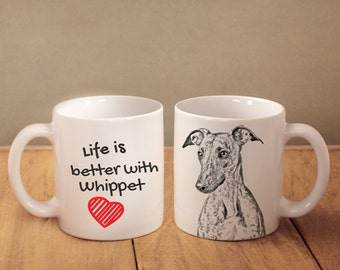 """Whippet - mug with a dog - heart shape . """"Life is better with..."""". High quality ceramic mug. Dog Lover Gift, Christmas Gift"""