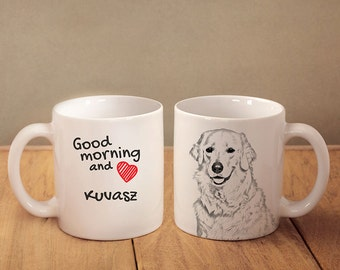 """Kuvasz - a mug with a dog. """"Good morning and love..."""". High quality ceramic mug. Dog Lover Gift, Christmas Gift"""