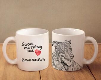 "Beauceron - a mug with a dog. ""Good morning and love..."". High quality ceramic mug. NEW COLLECTION! Dog Lover Gift, Christmas Gift"