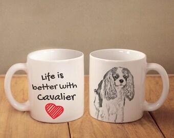 "Cavalier King Charles Spaniel - mug with a dog - heart shape . ""Life is better with..."". High quality ceramic mug"