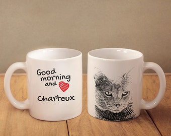 "Chartreux - mug with a cat and description:""Good morning and love..."" High quality ceramic mug. Dog Lover Gift, Christmas Gift"