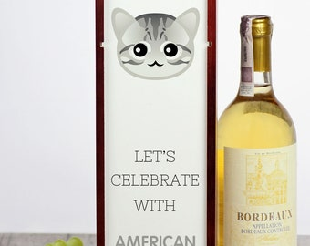 Let's celebrate with American shorthair cat. A wine box with the cute Art-Dog cat