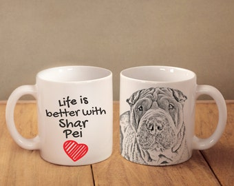 "Shar Pei - mug with a dog - heart shape . ""Life is better with..."". High quality ceramic mug. Dog Lover Gift, Christmas Gift"