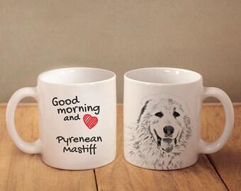 "Pyrenean Mastiff- a mug with a dog. ""Good morning and love..."". High quality ceramic mug. NEW COLLECTION! Dog Lover Gift, Christmas Gift"