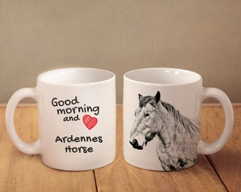 """Ardennes horse - mug with a horse and description:""""Good morning and love..."""" High quality ceramic mug. Dog Lover Gift, Christmas Gift"""