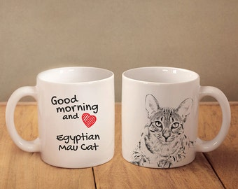 "Egyptian Mau - mug with a cat and description:""Good morning and love..."" High quality ceramic mug. Dog Lover Gift, Christmas Gift"