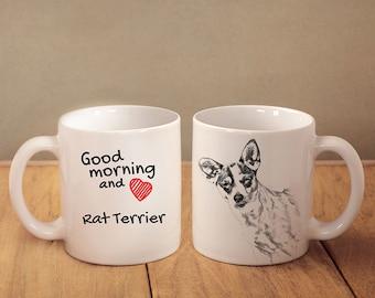 "Rat Terrier- a mug with a dog. ""Good morning and love..."". High quality ceramic mug. NEW COLLECTION! Dog Lover Gift, Christmas Gift"