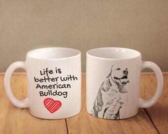 "American Bulldog - mug with a dog - heart shape . ""Life is better with..."". High quality ceramic mug. Dog Lover Gift, Christmas Gift"