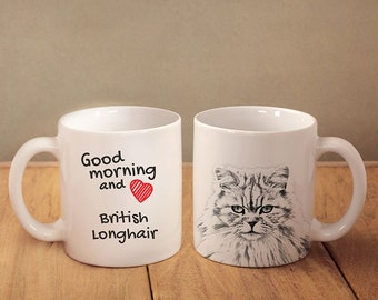 """British longhair - mug with a cat and description:""""Good morning and love..."""" High quality ceramic mug. Dog Lover Gift, Christmas Gift"""