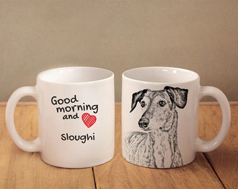 "Sloughi - a mug with a dog. ""Good morning and love..."". High quality ceramic mug. NEW COLLECTION! Dog Lover Gift, Christmas Gift"