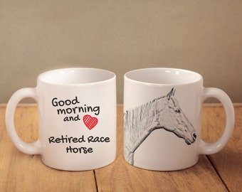 """Retired Race Horse - mug with a horse and description:""""Good morning and love..."""" High quality ceramic mug. Dog Lover Gift, Christmas Gift"""