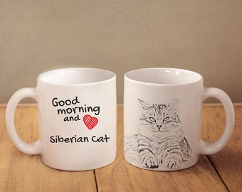 "Siberian cat - mug with a cat and description:""Good morning and love..."" High quality ceramic mug. Dog Lover Gift, Christmas Gift"