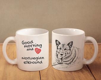 "Norwegian Elkhound - a mug with a dog. ""Good morning and love..."". High quality ceramic mug. NEW COLLECTION! Dog Lover Gift, Christmas Gift"