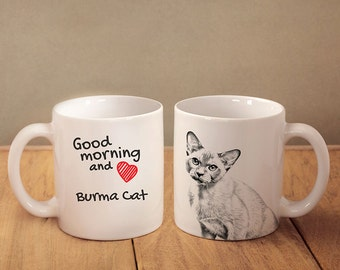 "Burmese cat - mug with a cat and description:""Good morning and love..."" High quality ceramic mug. Dog Lover Gift, Christmas Gift"
