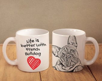 "French Bulldog - mug with a dog - heart shape . ""Life is better with..."". High quality ceramic mug"