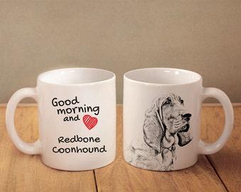 "Redbone coonhound - a mug with a dog. ""Good morning and love Redbone coonhound"". High quality ceramic mug. Dog Lover Gift, Christmas Gift"