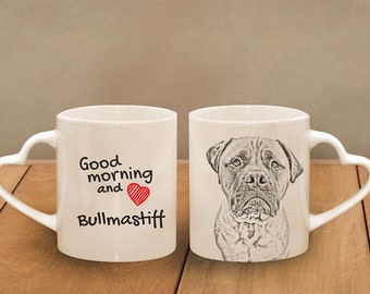 "Bullmastiff - mug with a dog - heart shape . ""Good morning and love..."" High quality ceramic mug. Dog Lover Gift, Christmas Gift"