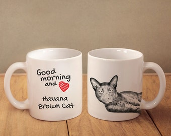 "Havana Brown - mug with a cat and description:""Good morning and love..."" High quality ceramic mug. Dog Lover Gift, Christmas Gift"
