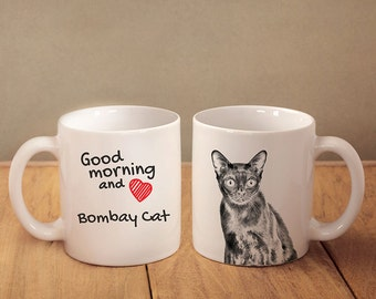 "Bombay cat - mug with a cat and description:""Good morning and love..."" High quality ceramic mug. Dog Lover Gift, Christmas Gift"