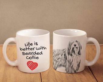 "Bearded Collie - mug with a dog - heart shape . ""Life is better with..."". High quality ceramic mug"
