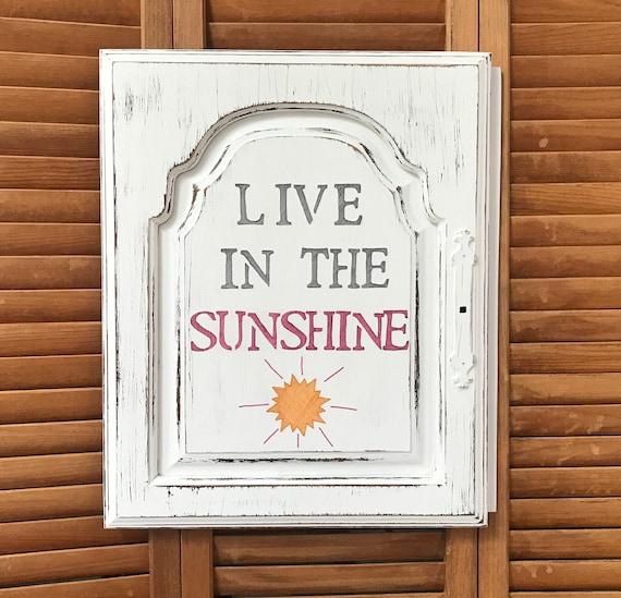 Live in the Sunshine Cabinet Door Salvage Art